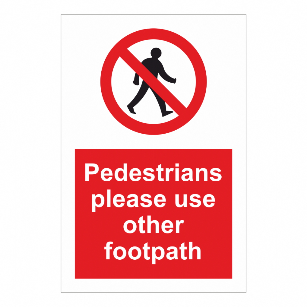 Pedestrians Please Use Other Footpath Sign